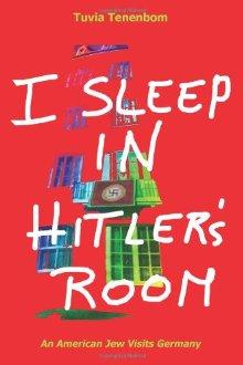 """I Sleep in Hitler's Room"" – A Wakeup Call"