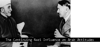The Continuing Nazi Influence on Arab Attitudes